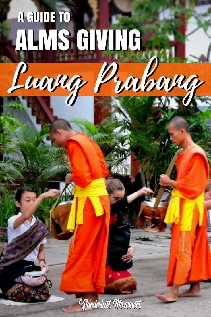 A Responsible Traveller\'s Guide to Alms Giving in Luang Prabang | Wanderlust Movement | #laos #luangprabang #almsgiving #traveltips