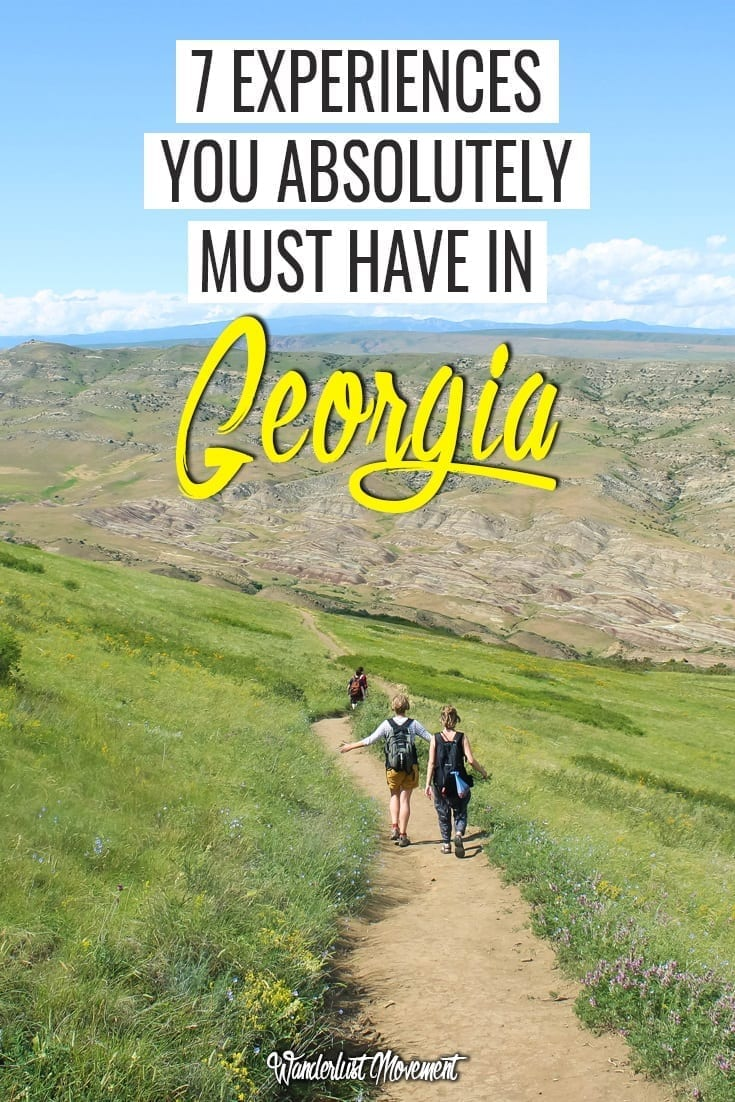 7 Experiences You Absolutely Must Have In Georgia | Wanderlust Movement | #georgiathecountry #traveltips