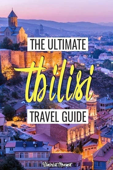 The Ultimate Tbilisi, Georgia Travel Guide | Wanderlust Movement | #georgiathecountry #tbilisi #traveltips #travelguide #cityguide
