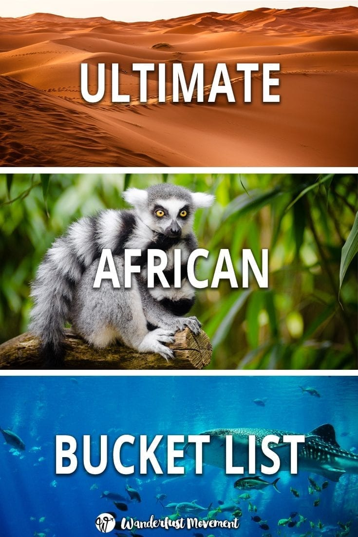 100 of the Best Places to Visit in Africa | Wanderlust Movement