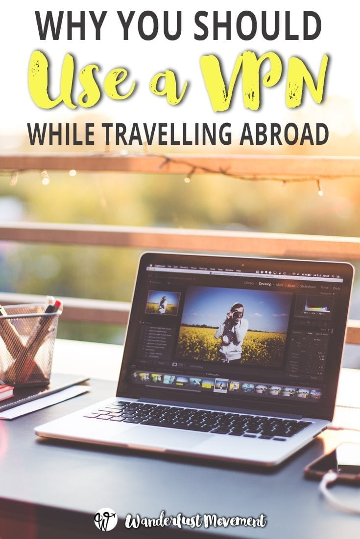 why you should use a VPN when travelling abroad