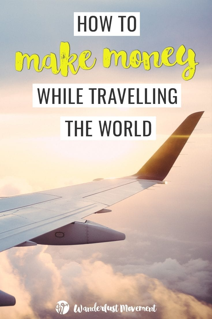 how to make money while travelling the world