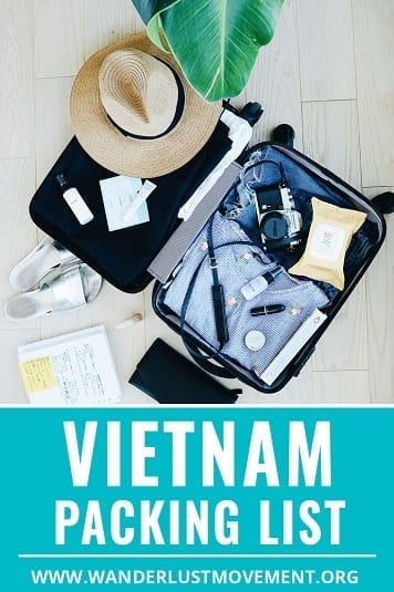Vietnam Packing List: How To Pack For Your Trip Like a Pro | Wanderlust Movement | #vietnam #packinglists #backpacking #southeastasia #traveltip