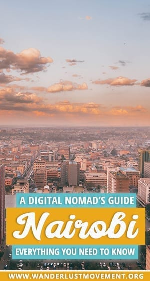 Nairobi is a buzzing East African metropolis and is the perfect spot for exploring Kenya. Here's the ultimate digital nomad guide to Nairobi! | Kenya travel tips | Nairobi travel tips | Digital nomad destinations | #digitalnomad #kenya #africatravel #nairobi