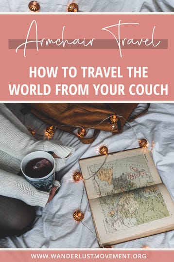 Escape the four walls of your house by indulging in armchair travel! Here are 10 genius ways to explore the world from home!