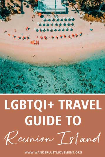 Calling all fellow queerios! Here's everything you need to know about exploring Reunion Island as a LGBTQI+ traveller!